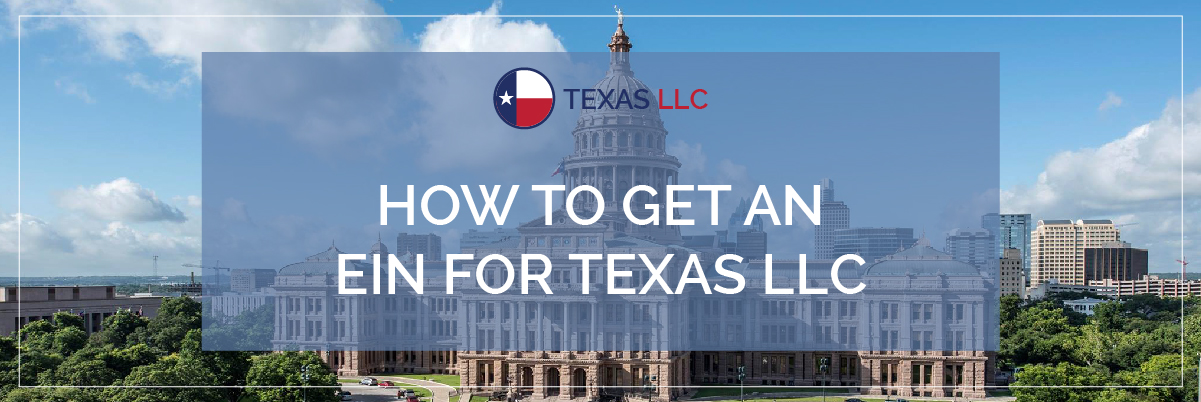 How To Get An EIN For Texas LLC