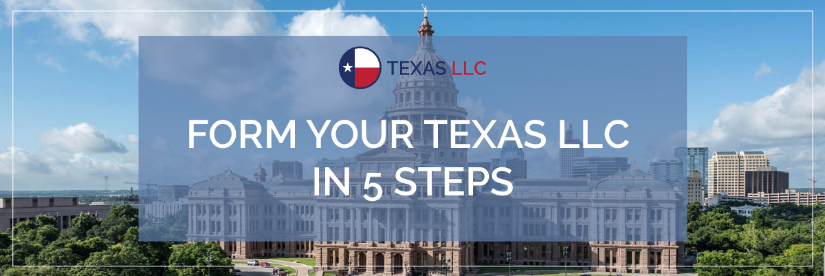 Form Your Texas LLC in 5 Steps